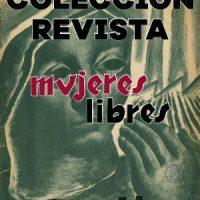 """[Espanha] A histórica revista """"Mujeres Libres"""" (1936-1938) já está disponível na Internet"""
