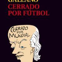 """[Espanha] Lançamento: """"Cerrado por fútbol"""", por Eduardo Galeano"""