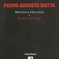 "[Fortaleza-CE] Lançamento: ""Pedro Augusto Motta. Militância libertária e Verbo de Fogo"", de Victor Pereira"