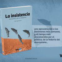 """[Espanha] Lançamento: """"La insistencia. Anarquismo, cultura, autogestão"""", de Xavi López García"""