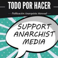 """[Espanha] Campanha de financiamento coletivo para """"Todo por Hacer"""", colabora com a imprensa anarquista"""