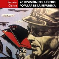 "[Espanha] Lançamento: ""La Columna Durruti. 26 División del Ejército Popular de la República"", de Eladi Romero García"