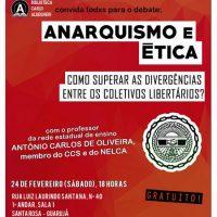 [Guarujá-SP] Neste sábado (24/02): Anarquismo e Ética: Como superar as divergências entre os coletivos libertários?
