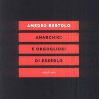 [Itália] O orgulho anárquico de Amedeo Bertolo