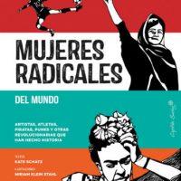 [Espanha] Lançamento: Mulheres radicais do mundo. Artistas, atletas, piratas, punks e outras revolucionárias que fizeram história.