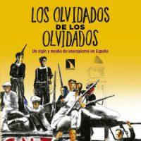 """[Espanha] Lançamento: """"Os esquecidos dos esquecidos. Um século e meio de anarquismo na Espanha."""""""