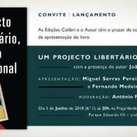 """[Portugal] Lançamento do livro: """"Um Projecto Libertário, sereno e racional"""", de João Freire"""