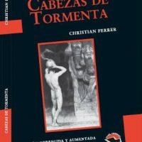 """[Argentina] Nova edição, corrigida e ampliada de """"Cabezas de Tormenta"""" de Christian Ferrer"""