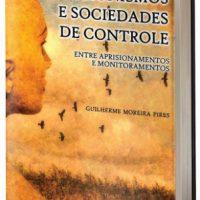 """Lançamento: """"Abolicionismos e sociedades de controle"""", de Guilherme Moreira Pires"""