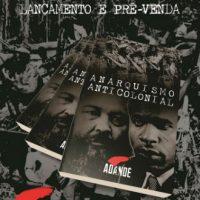 """Em agosto, lançamento e pré-venda: """"Anarquismo Anticolonial"""""""