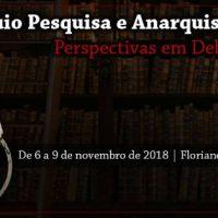 [Florianópolis-SC] Colóquio Pesquisa e Anarquismo: Perspectivas em Debate, de 6 a 9 de novembro de 2018