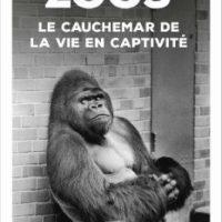 [França] Lançamento: Zoológicos: o pesadelo da vida em cativeiro, de Derrick Jensen