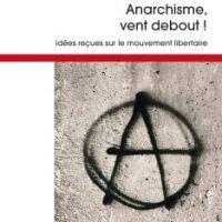 """[França] Relançamento: """"Anarquismo, vento em pé! Ideias recebidas sobre um movimento libertário"""", de Philippe Pelletier"""