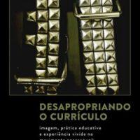"""[Macapá-AP] Lançamento: """"Desapropriando o currículo. Imagem, prática educativa e experiência vivida no movimento anarcopunk"""", de Maurício Remigio"""