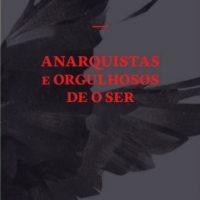 """[Portugal] Lançamento: """"Anarquistas e orgulhosos de o ser"""""""