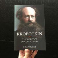 """[Reino Unido] Lançamento: """"Kropotkin: A Política de Comunidade"""", de Brian Morris"""