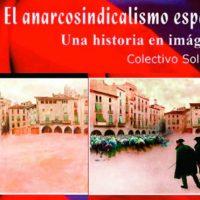 [Espanha] Nova edição: O anarcossindicalismo espanhol. Uma história em imagens.