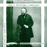 [Espanha] Nova edição: Obras Completas. Tomo 1. Estatismo e anarquia, Mijail Bakunin.