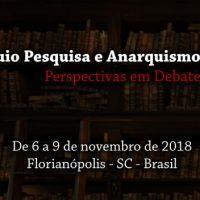 """[Florianópolis-SC] Saiu a programação provisória do """"I Colóquio Pesquisa e Anarquismo: Perspectivas em Debate"""""""