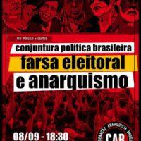 [Cuiabá-MT] Conjuntura Política Brasileira, Farsa Eleitoral e Anarquismo