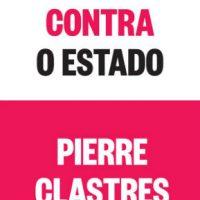 [Portugal] Lançamento: A Sociedade contra o Estado | Investigações de Antropologia Política, de Pierre Clastres