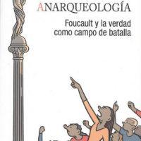 [Espanha] Lançamento: Anarqueologia. Foucault e a verdade como campo de batalha, de Maite Larrauri