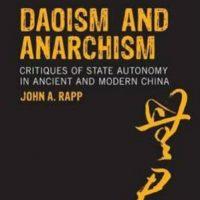 [EUA] Taoismo e Anarquismo. Críticas a autonomia do estado na China antiga e moderna, de John A Rapp