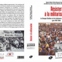 [França] Lançamento: Resistir à militarização. O Grupo de ação e de resistência à militarização. Lyon 1967-1984.