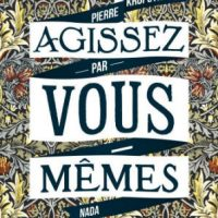 """[França] Lançamento: """"Ajam por si próprios"""", de Piotr Kropotkin"""
