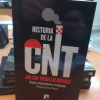 """[Espanha] Lançamento: """"História da CNT. Utopia, pragmatismo e revolução"""", de Julián Vadillo Muñoz"""
