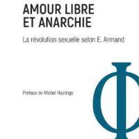 """[França] Lançamento: """"Amor livre e anarquia. A revolução sexual segundo E. Armand"""", de Lauréline Chrétien"""