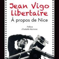 """[França] Lançamento: """"Jean Vigo Libertário: À propos de Nice"""", de Thierry Guilabert"""
