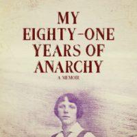 """[EUA] Lançamento: """"Meus Oitenta e Um Anos de Anarquismo – Uma Memória"""", de May Picqueray"""
