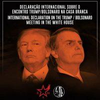 [Brasil-EUA] Declaração Internacional sobre o encontro Trump/Bolsonaro na Casa Branca | International Declaration on the Trump/Bolsonaro meeting in the White House