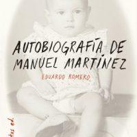 """[Espanha] Lançamento: """"Autobiografia de Manuel Martínez"""", de Eduardo Romero"""