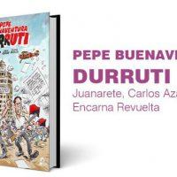 """[Espanha] Lançamento HQ: """"Pepe Buenaventura Durruti"""", de Juanarete, Carlos Azagra e Encarna Revuelta"""