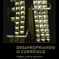 """Faça o download gratuito do livro """"Desapropriando o currículo. Imagem, prática educativa e experiência vivida no movimento anarcopunk"""", de Maurício Remigio"""