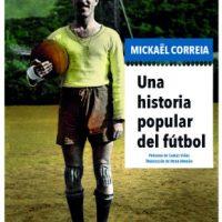 """[Espanha] Lançamento: """"Uma história popular do futebol"""", de Mickaël Correia"""