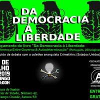 """Em Santos (SP), dia 07/07: Lançamento do livro """"Da Democracia à Liberdade: A Diferença Entre Governo e Autodeterminação"""""""