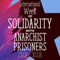 7ª Semana Internacional de Solidariedade com os prisioneiros anarquistas, 23 à 30 de agosto de 2019