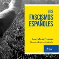 """[Espanha] Lançamento: """"Los fascismos españoles"""", de Joan Maria Thomàs"""