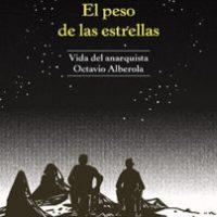 """[Espanha] Lançamento: """"El peso de las estrellas. Vida del anarquista Octavio Alberola"""", de Agustín Comotto"""