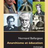 [Canadá] Lançamento: 'Anarquismo e Educação - Antologia, Volume 2, do século XX até os dias de hoje', de Normand Baillargeon
