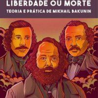 """Pré-venda do livro """"Liberdade ou Morte: teoria e prática de Mikhail Bakunin"""" de Felipe Corrêa"""