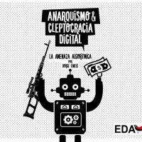 """[Chile] Lançamento: """"Anarquismo & Cleptocracia Digital - A Ameaça Algorítmica"""", de Jorge Enkis"""