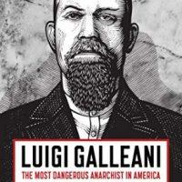 """[EUA] Lançamento: """"Luigi Galleani. O anarquista mais perigoso da América"""""""