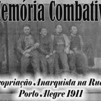 Memória Combativa. Uma Expropriação Anarquista na Rua da Praia. Porto Alegre 1911