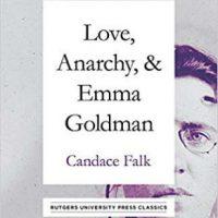 """[EUA] Lançamento: """"Love, Anarchy & Emma Goldman"""", de Candace Falk"""