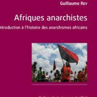 """[França] Lançamento: """"Afronarquistas. Introdução à história dos anarquistas africanos"""", de Guillaume Rey"""