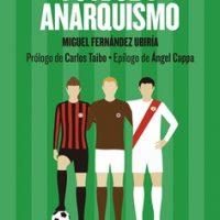 """[Espanha] Lançamento: """"Futebol e anarquismo"""", de Miguel Fernández Ubiría"""